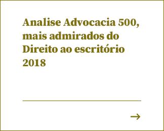 Analise Advocacia 500, mais admirados do Direito ao escritório 2018