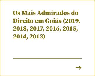 Os Mais Admirados do Direito em Goiás (2019, 2018, 2017, 2016, 2015, 2014, 2013)