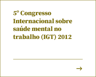 5º Congresso Internacional sobre saúde mental no trabalho (IGT) 2012