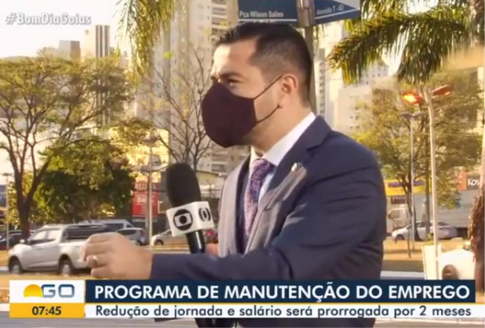Entrevista Rafael Lara Martins. Jornal Bom Dia Goiás – Tv Anhanguera. Prorrogação do programa emergencial de manutenção do emprego.